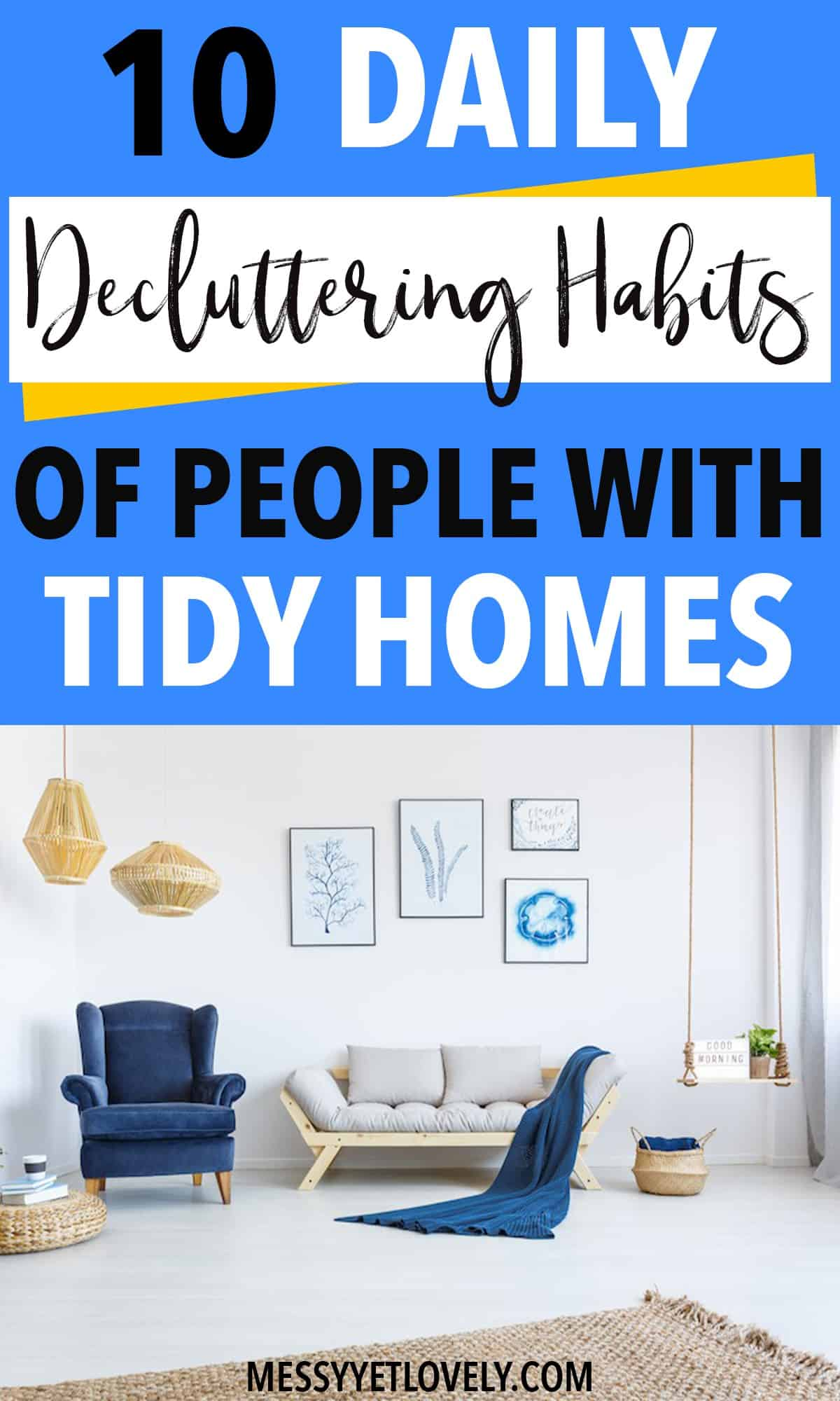 Do you wish if there was an easy way to keep your house uncluttered and look neat? How you tidy up daily has an impact on how clean your house is. Creating these daily decluttering habits will help you to reduce clutter in your home making it look always tidy. Click to know what the 10 daily decluttering habits everyone must have are.